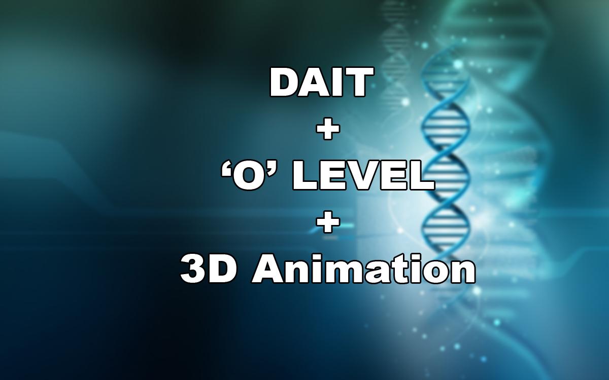 DAIT + 'O'-Level + 3D-Animation